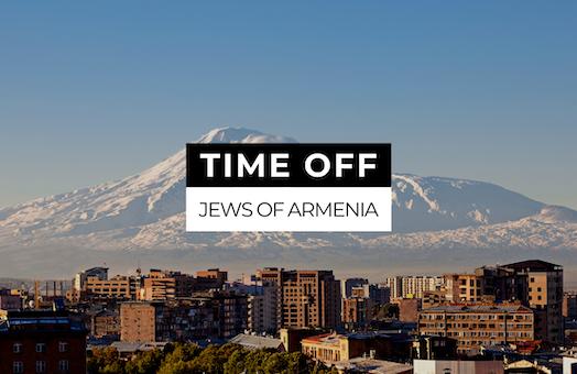 Time Off: Jews of Armenia